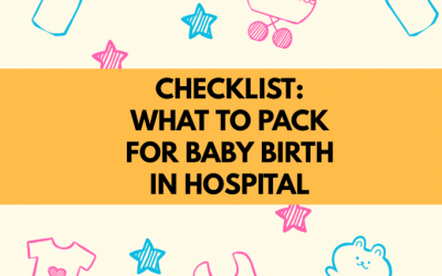 Checklist : What To Pack For Baby Birth in Hospital